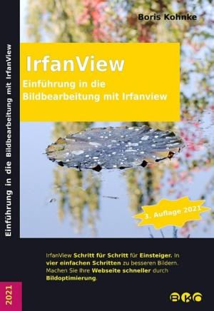 Einführung in die Bildbearbeitung von Irfanview Auflage 3